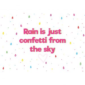 rain is just confetti quote kaart anne sara